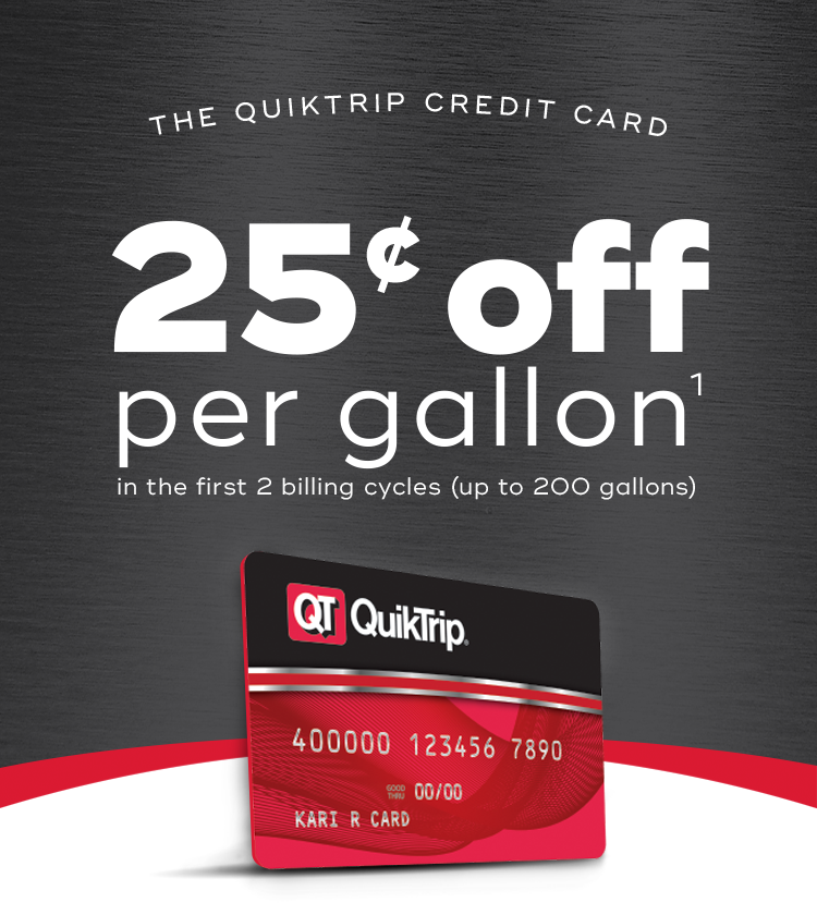 The QuikTrip credit card does not offer in-store financing. Customer Perks. The best perk of the QuikTrip credit card is the ability to save three cents per gallon. However, there are other cards that offer more back on gas purchases, so this might not be the best card out there for QuikTrip gas .